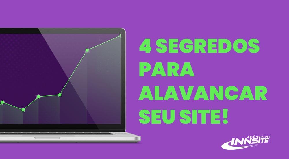 4 Segredos para Alavancar Seu Site!